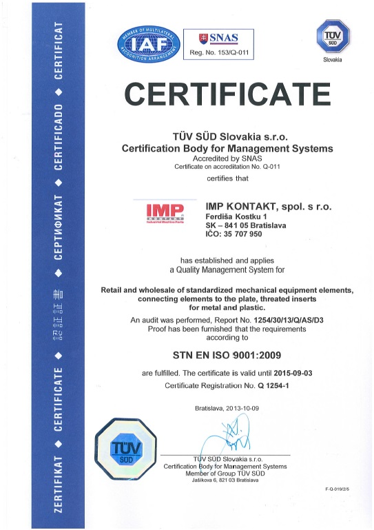 We received certificate of quality ( TUV SUD ) ISO 9001:2009